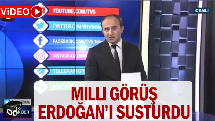 Milli Görüş Erdoğan'ı susturdu