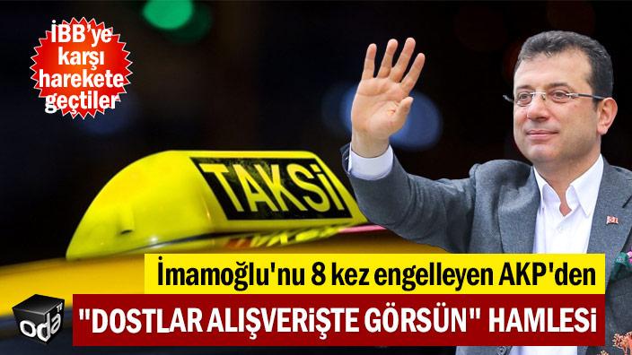 """İmamoğlu'nu 8 kez engelleyen AKP'den """"Dostlar alışverişte görsün"""" hamlesi"""