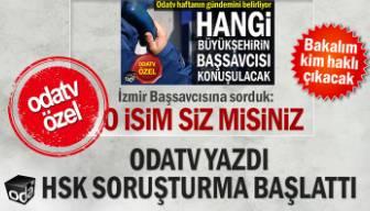 Odatv yazdı HSK soruşturma başlattı