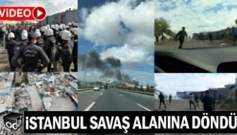 İstanbul savaş alanına döndü