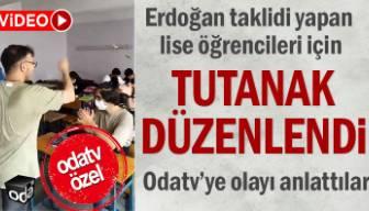 Odatv'ye anlattılar: Erdoğan taklidi yapan lise öğrencileri için tutanak düzenlendi