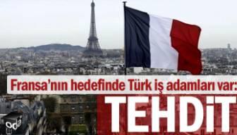Fransa'nın hedefinde Türk iş adamları var: Tehdit