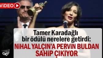 Tamer Karadağlı bir ödülü nerelere getirdi: Nihal Yalçın'a Pervin Buldan sahip çıkıyor