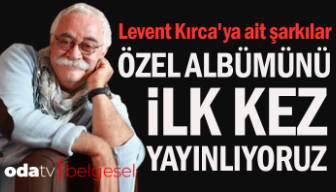Levent Kırca'ya ait şarkılar... Özel albümünü ilk kez Odatv yayınlıyor