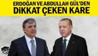 Erdoğan ve Abdullah Gül'den dikkat çeken kare