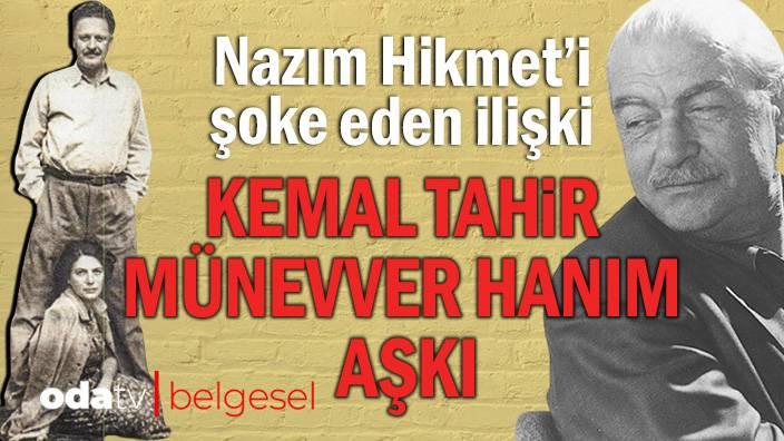 Nazım Hikmet'i şoke eden ilişki… Kemal Tahir – Münevver Hanım aşkı