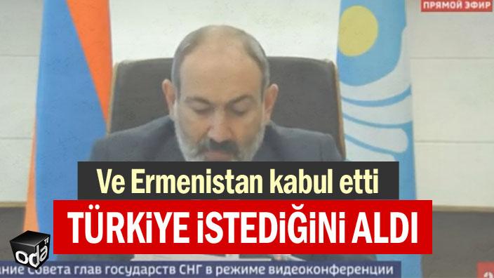 Ve Ermenistan kabul etti... Türkiye istediğini aldı