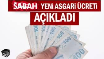 Asgari ücreti hükümet medyası açıkladı