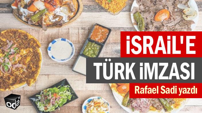 İsrail'e Türk imzası