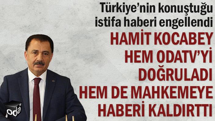 Türkiye'nin konuştuğu istifa haberi engellendi: Hamit Kocabey hem Odatv'yi doğruladı hem de mahkemeye haberi kaldırttı