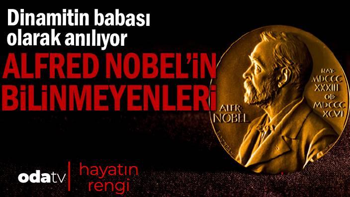 Dinamitin babası olarak anılıyor... Alfred Nobel'in bilinmeyenleri