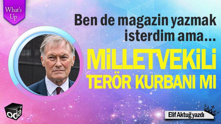 Milletvekili terör kurbanı mı