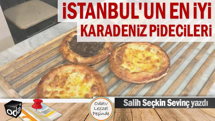 İstanbul'un en iyi Karadeniz pidecileri