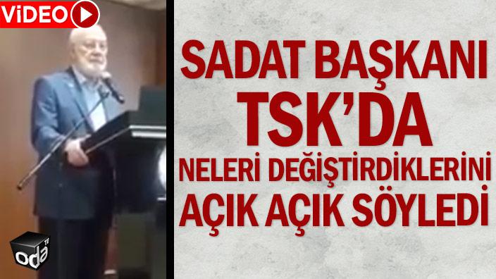 SADAT Başkanı TSK'da neleri değiştirdiklerini açık açık söyledi