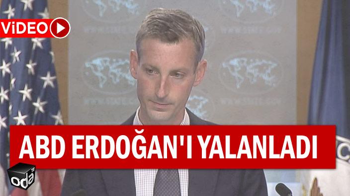 ABD Erdoğan'ı yalanladı