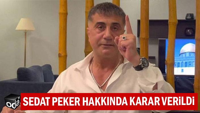 Sedat Peker hakkında karar verildi