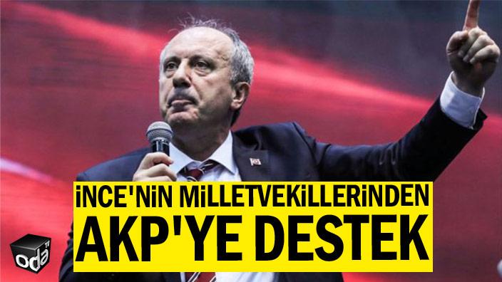 Muharrem İnce'nin milletvekillerinden AKP'ye destek