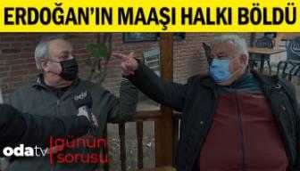 Odatv | Günün Sorusu | Erdoğan'ın Maaşı Halkı Böldü