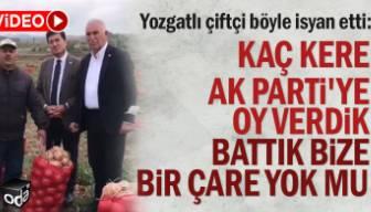 Yozgatlı çiftçi böyle isyan etti: Kaç kere AK Parti'ye oy verdik battık bize bir çare yok mu