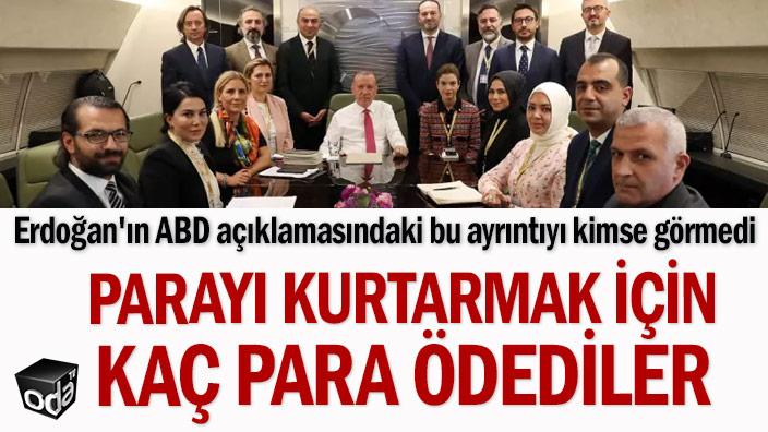Erdoğan'ın ABD açıklamasındaki bu ayrıntıyı kimse görmedi: Parayı kurtarmak için kaç para ödediler