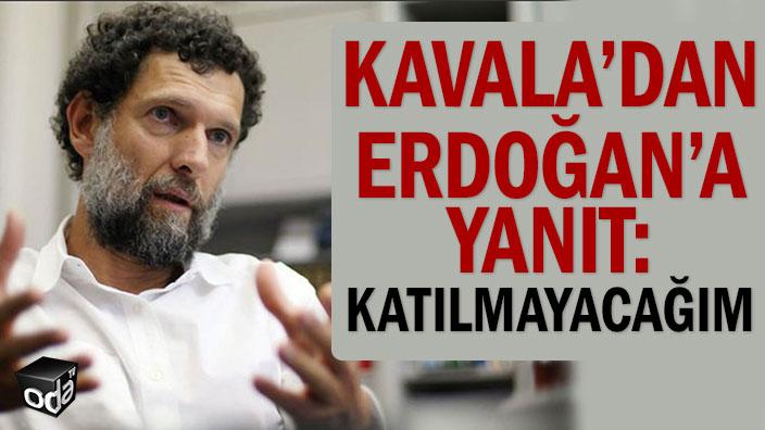 Osman Kavala'dan Erdoğan'a yanıt: Bu şartlar altında katılmıyorum
