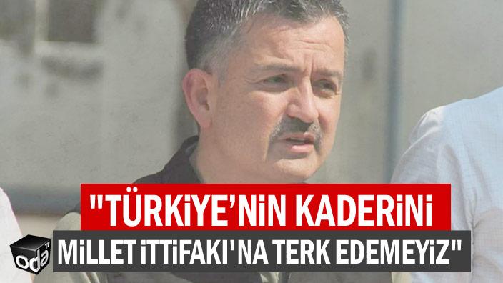 """""""Türkiye'nin kaderini Millet İttifakı'na terk edemeyiz"""""""