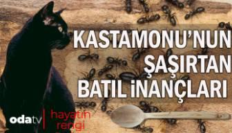 Kastamonu'nun şaşırtan batıl inançları