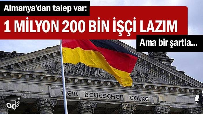 Almanya'dan talep var: 1 milyon 200 bin işçi lazım… Ama bir şartla…