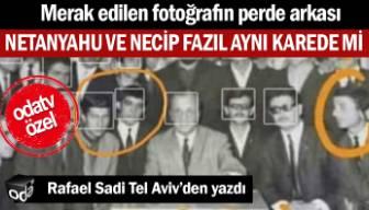Merak edilen fotoğrafın perde arkası… Netanyahu ve Necip Fazıl aynı karede mi