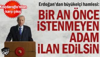 Erdoğan'dan büyükelçi hamlesi: Bir an önce istenmeyen adam ilan edilsin