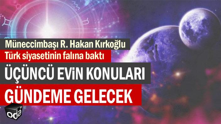 Müneccimbaşı R. Hakan Kırkoğlu Türk siyasetinin falına baktı