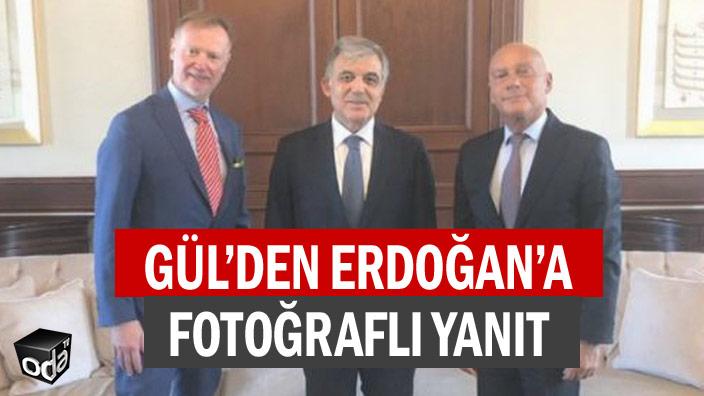 Gül'den Erdoğan'a fotoğraflı yanıt