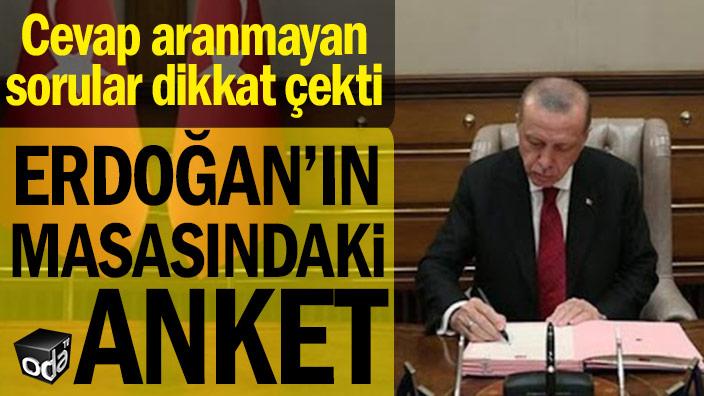 Erdoğan'ın masasındaki anketi Hürriyet ve Sabah paylaştı...  Cevap aranmayan sorular dikkat çekti