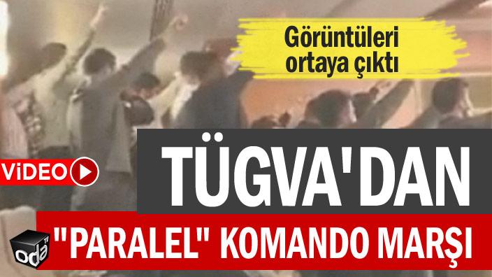 """TÜGVA'dan """"paralel"""" komando marşı... Görüntüler ortaya çıktı"""