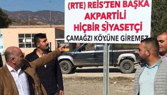 """Muhtar köyün girişine tabela dikti: """"Ak Partili giremez"""""""