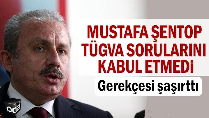 Mustafa Şentop TÜGVA sorularını kabul etmedi, gerekçesi şaşırttı