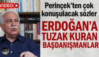 Perinçek'ten çok konuşulacak sözler: Erdoğan'a tuzak kuran başdanışmanlar