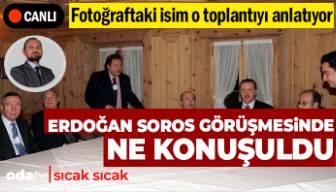 Fotoğraftaki İsim Anlatıyor | Erdoğan-Soros Görüşmesinde Ne Konuşuldu