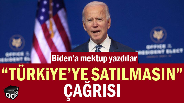 """Biden'a mektup yazdılar: """"Türkiye'ye satılmasın"""" çağrısı"""