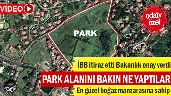 İBB itiraz etti Bakanlık onay verdi: Park alanını bakın ne yaptılar... En güzel boğaz manzarasına sahip